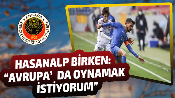 """Hasanalp Birken: """"Avrupa'da oynamak istiyorum"""""""