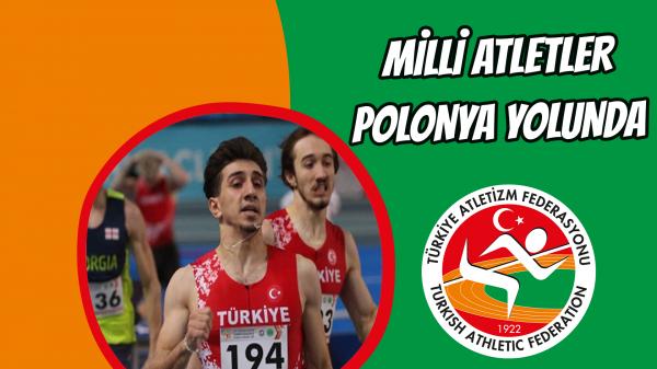 Milli Atletler Polonya yolunda