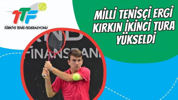 Milli tenisçi Ergi Kırkın ikinci tura yükseldi