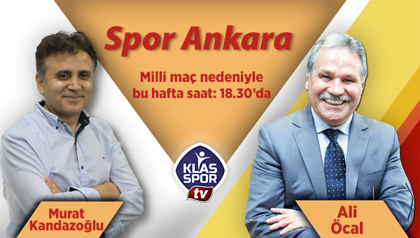 Spor Ankara bu akşam saat 18.30'da