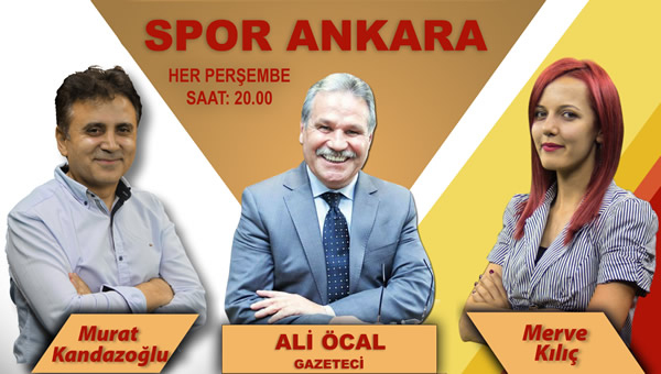 Spor Ankara bu akşam saat 20:00'da