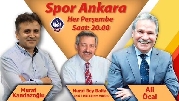 Spor Ankara bu akşam saat 20.00'da