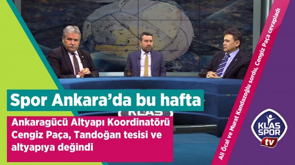 Spor Ankara'nın Konuğu Cengiz Paça