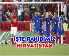 İşte rakibimiz Hırvatistan