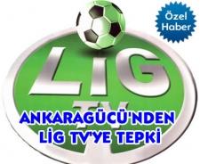 Ankaragücü'nden Lig TV'ye tepki