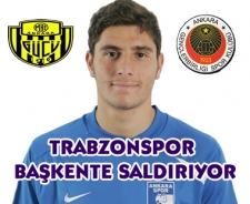 Trabzonspor gözünü başkente dikti