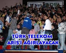 Türk Telekom Aris'i ağırlıyor