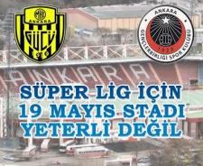 Süper Lig için 19 Mayıs Stadı yeterli değil