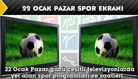 22 Ocak Pazar spor ekranı...