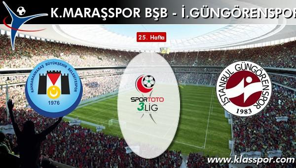İşte K. Maraşspor BŞB - İ. Güngörenspor maçında ilk 11'ler