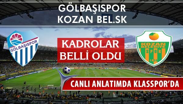 Gölbaşıspor - Kozan Bel.SK maç kadroları belli oldu...
