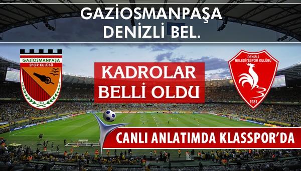 Gaziosmanpaşa - Denizli Bel. maç kadroları belli oldu...