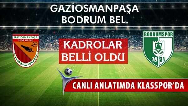 Gaziosmanpaşa - Bodrum Bel. maç kadroları belli oldu...