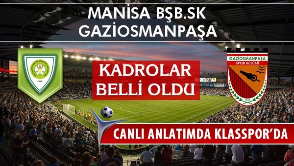 İşte Manisa BŞB.SK - Gaziosmanpaşa maçında ilk 11'ler