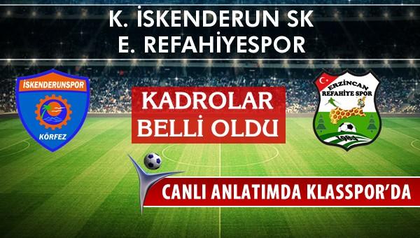 K. İskenderun SK - E. Refahiyespor sahaya hangi kadro ile çıkıyor?