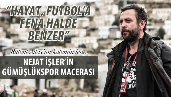 Nejat İşler'in Gümüşlükspor Hikayesi Klasspor'da....