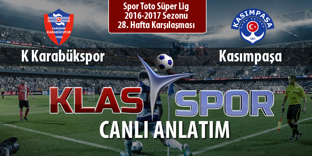 İşte K Karabükspor - Kasımpaşa maçında ilk 11'ler
