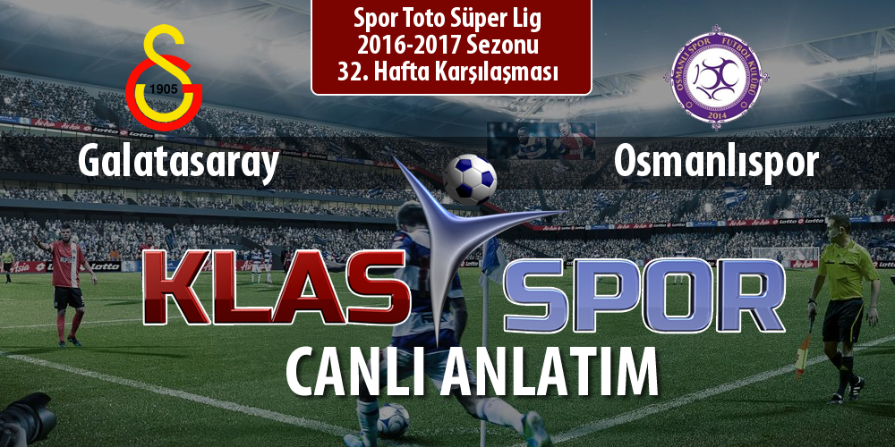 Galatasaray - Osmanlıspor maç kadroları belli oldu...