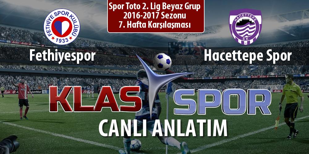 Fethiyespor - Hacettepe Spor sahaya hangi kadro ile çıkıyor?