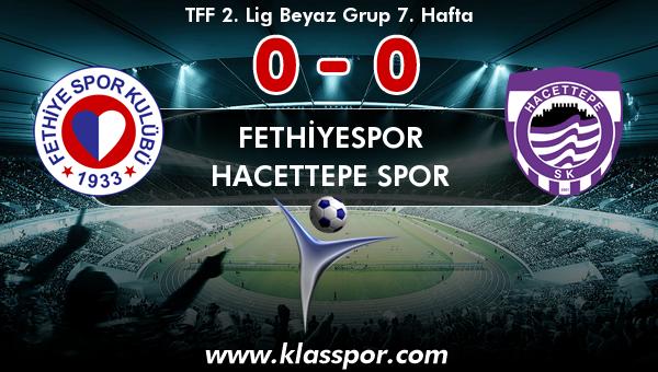Fethiyespor 0 - Hacettepe Spor 0