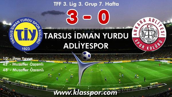 Tarsus İdman Yurdu 3 - Adliyespor 0