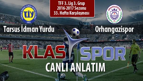 Tarsus İdman Yurdu - Orhangazispor maç kadroları belli oldu...