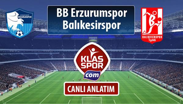 BB Erzurumspor - Balıkesirspor sahaya hangi kadro ile çıkıyor?