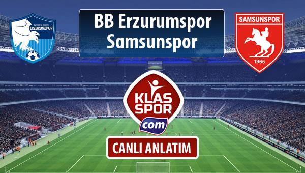 BB Erzurumspor - Samsunspor sahaya hangi kadro ile çıkıyor?