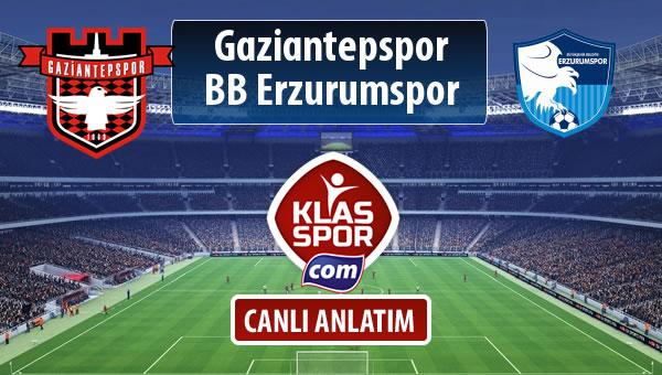Gaziantepspor - BB Erzurumspor sahaya hangi kadro ile çıkıyor?