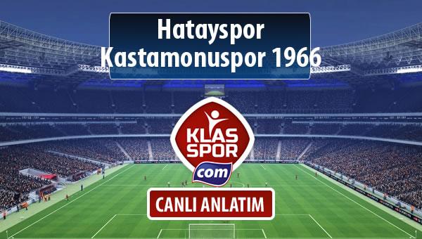 Hatayspor - Kastamonuspor 1966 sahaya hangi kadro ile çıkıyor?