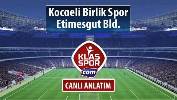 Kocaeli Birlik Spor - Etimesgut Bld. maç kadroları belli oldu...