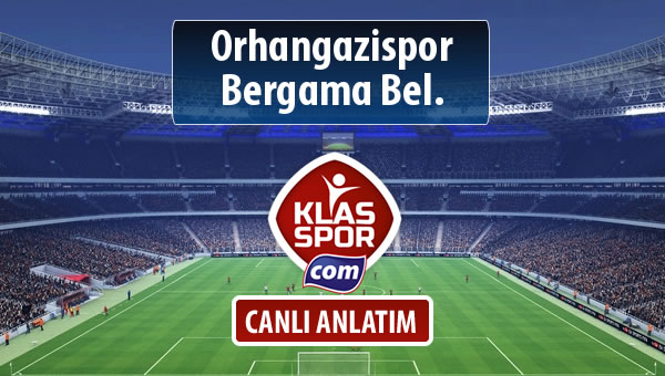 İşte Orhangazispor - Bergama Bel. maçında ilk 11'ler