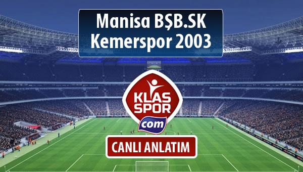 Manisa BŞB.SK - Kemerspor 2003 sahaya hangi kadro ile çıkıyor?