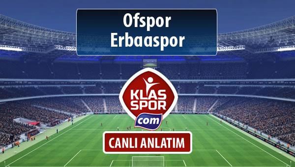 Ofspor - Erbaaspor sahaya hangi kadro ile çıkıyor?