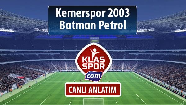 Kemerspor 2003 - Batman Petrol maç kadroları belli oldu...