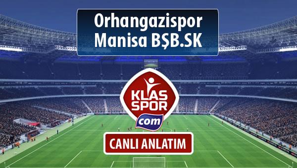 Orhangazispor - Manisa BŞB.SK sahaya hangi kadro ile çıkıyor?