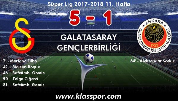 Galatasaray 5 - Gençlerbirliği 1