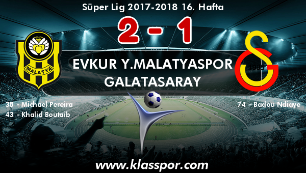 Evkur Y.Malatyaspor 2 - Galatasaray 1