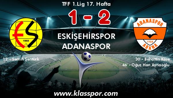 Eskişehirspor 1 - Adanaspor 2