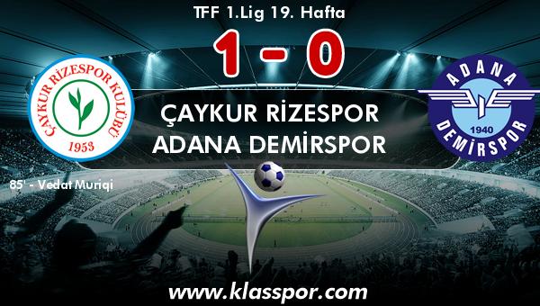 Çaykur Rizespor 1 - Adana Demirspor 0