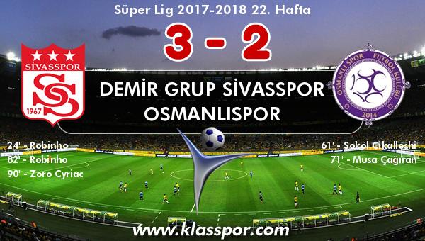 Demir Grup Sivasspor 3 - Osmanlıspor 2