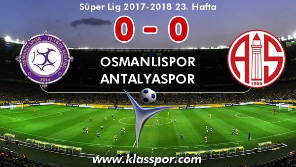 Osmanlıspor 0 - Antalyaspor 0