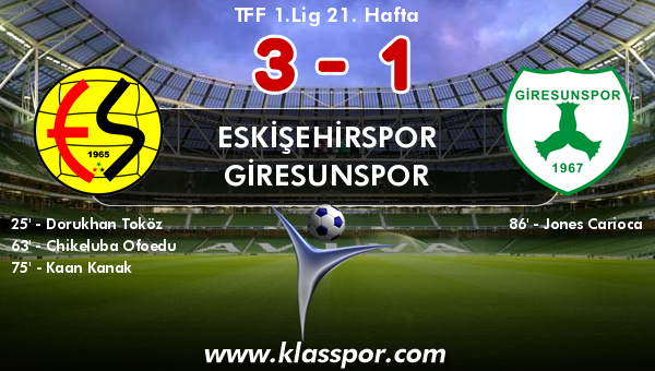 Eskişehirspor 3 - Giresunspor 1