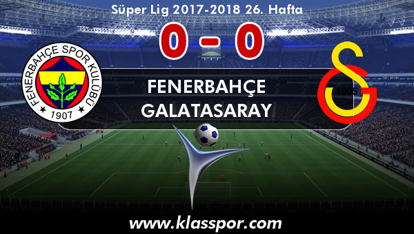 Fenerbahçe 0 - Galatasaray 0