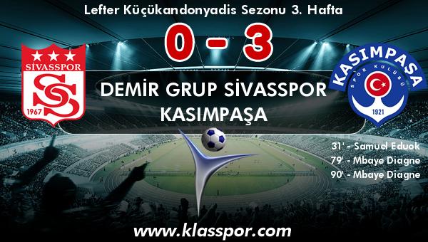 Demir Grup Sivasspor 0 - Kasımpaşa 3