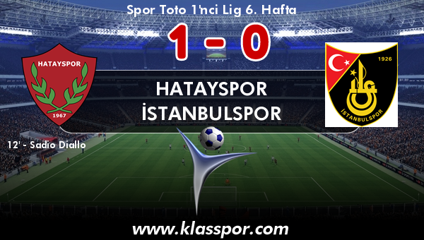 Hatayspor 1 - İstanbulspor 0