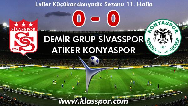 Demir Grup Sivasspor 0 - Atiker Konyaspor 0
