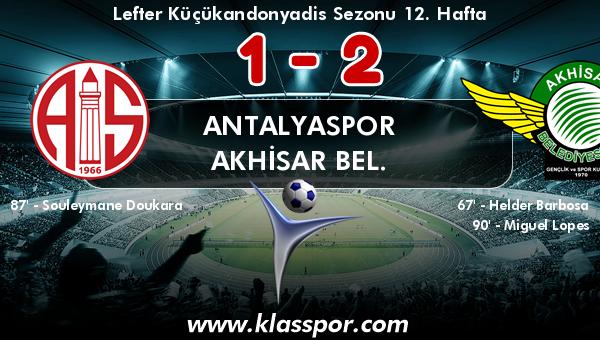 Antalyaspor 1 - Akhisar Bel. 2