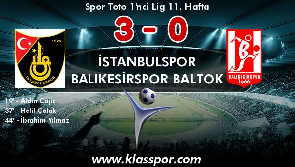 İstanbulspor 3 - Balıkesirspor Baltok 0