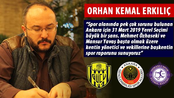 Orhan Kemal Erkılıç'tan Ankara'nın Spor MR'ı